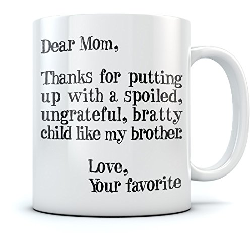 0ccb11647ad0 Dear Mom: Thanks for Putting Up With a Spoiled Child Like My Sister ...